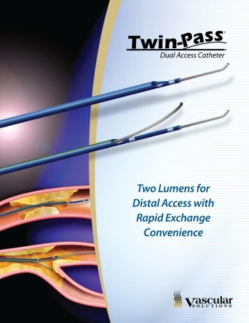 Twin-Pass Brochure - Vascular Solutions, Inc.