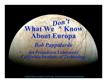 What We ^ Know About Europa Don't
