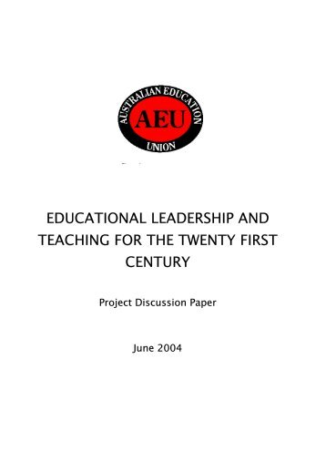 Educational Leadership and Teaching for the Twenty First Century