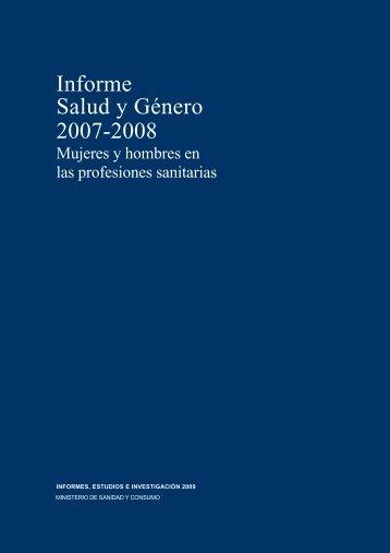 Informe Salud y Género 2007-2008, Mujeres y Hombres en las ...