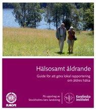 Hälsosamt åldrande Guide för att göra lokal ... - Folkhälsoguiden