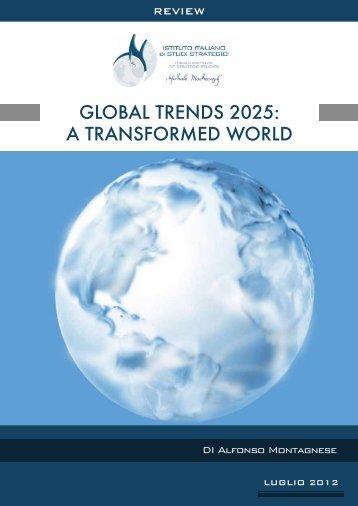 global trends 2025: a transformed world - Istituto Machiavelli