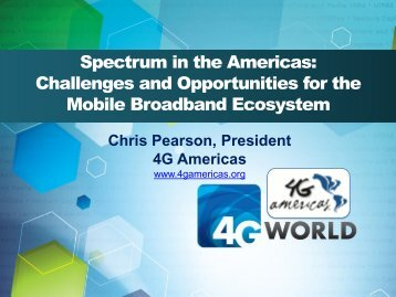 Spectrum in the Americas: Challenges and ... - 4G Americas