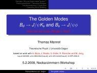 05.02.2009 Thomas Mannel The Golden Modes B d → J/ψ K s and B s
