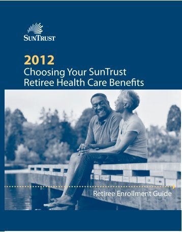 Choosing Your SunTrust Retiree Health Care Benefits - SAS-Origin