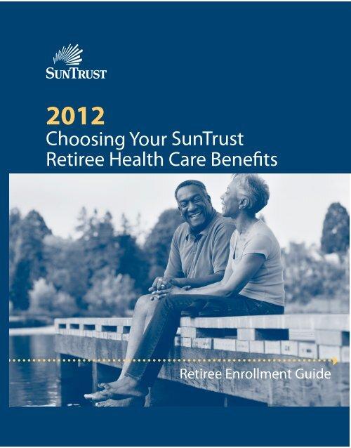 Choosing Your SunTrust Retiree Health Care Benefits - SAS-Origin