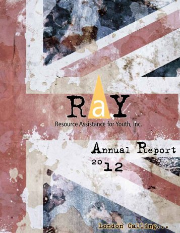 Resource Assistance for Youth, Inc. (RaY) Annual Report 2012