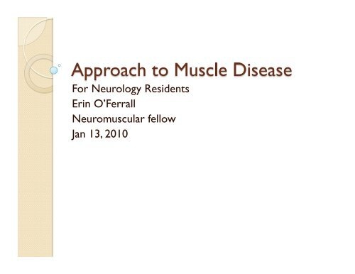 For Neurology Residents Erin O'Ferrall Neuromuscular fellow Jan