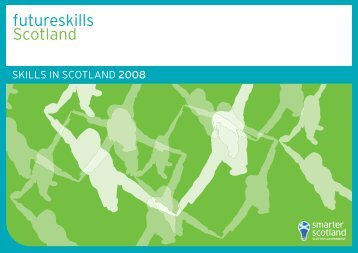futureskills Scotland: Skills in Scotland 2008 - Scottish Government