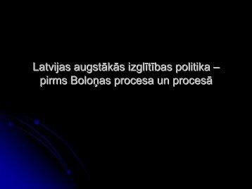 Latvijas augstākās izglītības politika - Akadēmiskās informācijas centrs