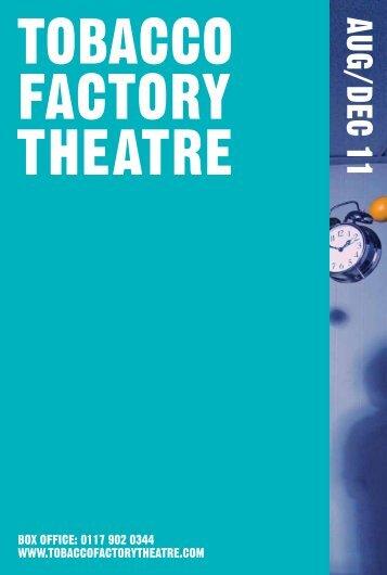 AUG/DEC 11 - Tobacco Factory Theatre