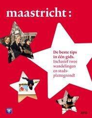 De beste tips in één gids. Inclusief twee ... - VVV Maastricht