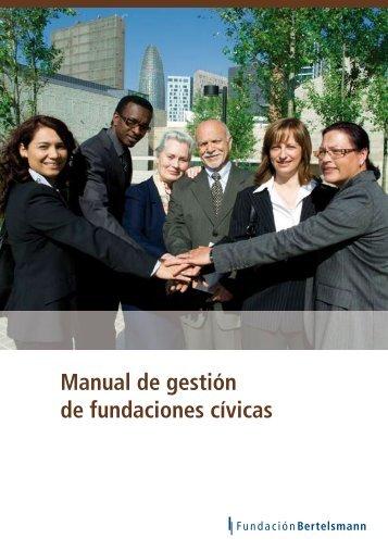 Manual de gestión de fundaciones cívicas - Fundación Bertelsmann