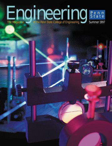 The Magazine of the Penn State College of Engineering Summer 1997