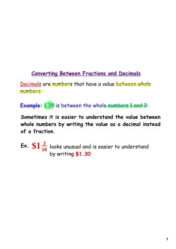 Converting Between Fractions and Decimals Decimals are numbers ...
