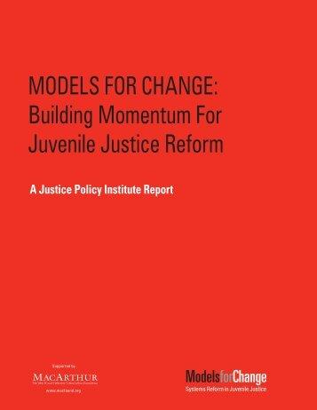 Building Momentum For Juvenile Justice Reform - Models for Change