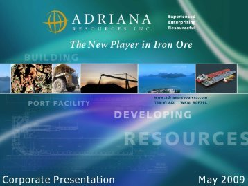 Corporate Presentation May 2009 - Adriana Resources Inc.