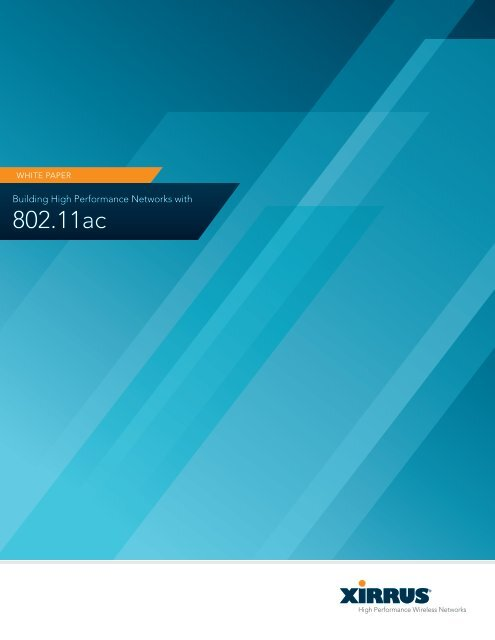 Building High-Performance Networks with 802.11ac - Xirrus