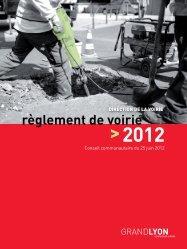 Règlement de voirie (mis à jour juin 2012) - pdf - Grand Lyon