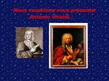 Nous voudrions vous présenter Antonio Vivaldi...