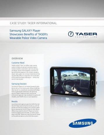 CASE STUDY: TASER INTERNATIONAL Samsung GALAXY Player ...