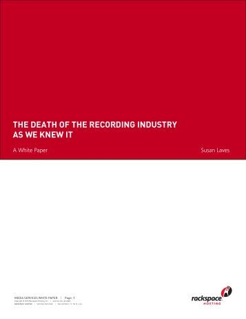 the death of the recording industry as we knew it - Rackspace Hosting