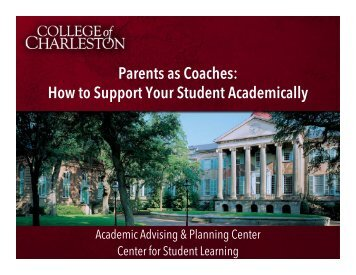 How to Support Your Student Academically - Orientation - College of ...