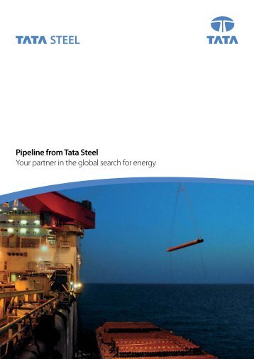 Pipeline from Tata Steel Your partner in the global search for energy