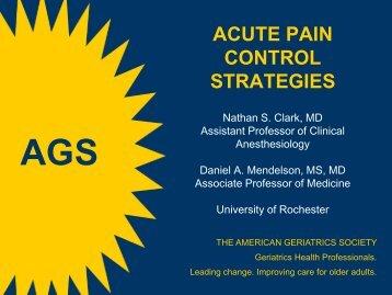 ACUTE PAIN CONTROL STRATEGIES - American Geriatrics Society