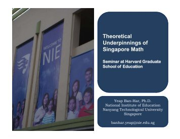 Theoretical Underpinnings of Underpinnings of Singapore Math