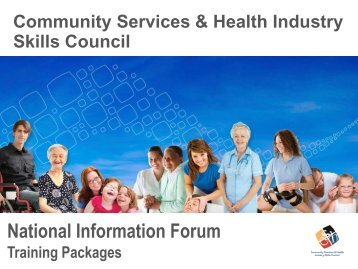 Presentation - Community Services & Health Industry Skills Council