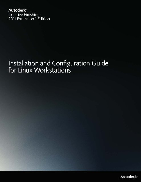 Installation and Configuration Guide for Linux Workstations - Autodesk