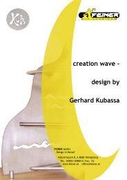 creation wave - design by Gerhard Kubassa - Feiner GmbH