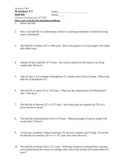 Half Life Worksheets Answer Key as well Half Life Practice Worksheet Answers   WRITING WORKSHEET moreover Half Life Worksheet with Answers New Test Review Answers – 7th Grade likewise Worksheet 3 3 Half life   Fulton County s besides Half Life Worksheet besides Nuclear Decay Series Worksheet Answers Rcn Half Life Worksheet in addition Half Life Worksheet Chemistry   Free Printables Worksheet as well  further Half Life Worksheet with Answers   Siteraven further  also Radioactive dating and half life worksheet in addition Half Life Worksheet   Homedressage as well Half Life Practice Problems Worksheet With Answers Resume Free moreover Reading  prehension   Half Life Worksheets Nuclear Decay Worksheet as well Half Life Calculations Worksheet   Homedressage furthermore Half Life Problems Worksheet Answers   Lobo Black. on half life worksheet with answers