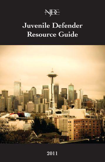 2011 Juvenile Defender Resource Guide - National Juvenile ...