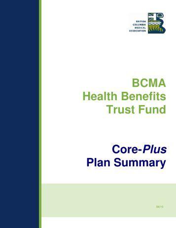 BCMA Health Benefits Trust Fund Core-Plus Plan Summary - British ...