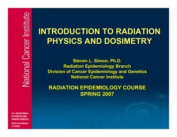 INTRODUCTION TO RADIATION PHYSICS AND DOSIMETRY