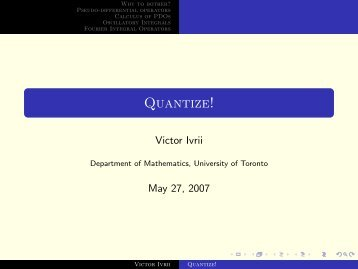 Quantize! - Victor Ivrii - University of Toronto