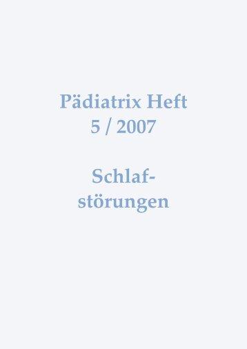 Pädiatrix Heft 5 / 2007 Schlaf- störungen