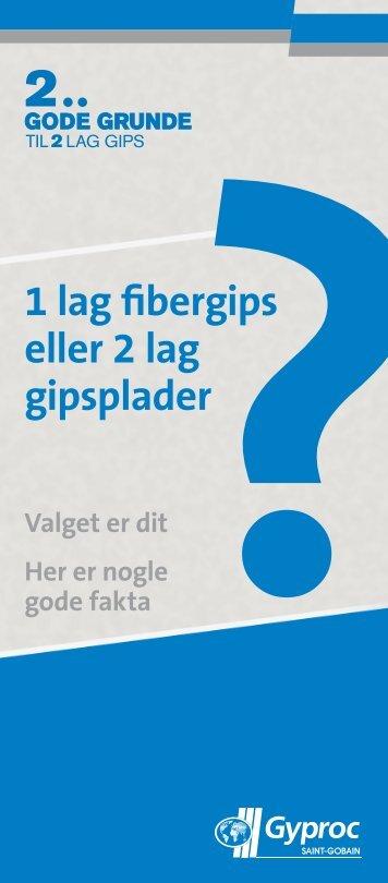 1 lag fibergips eller 2 lag gipsplader - Gyproc