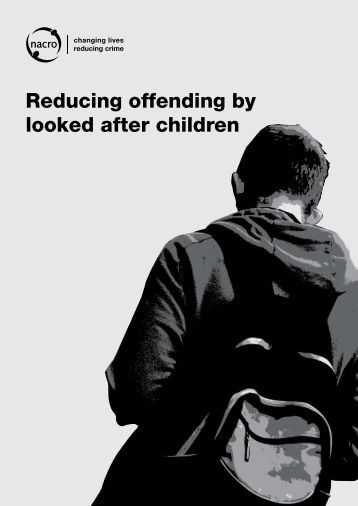 Reducing offending by looked after children - Nacro