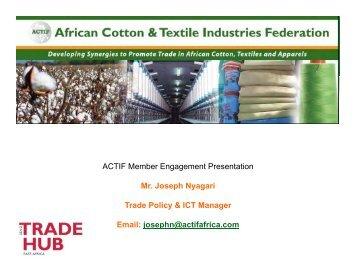 ACTIF Member Engagement Presentation Mr. Joseph ... - Cotton Africa