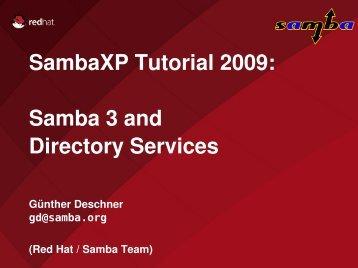 SambaXP Tutorial 2009: Samba 3 and Directory Services