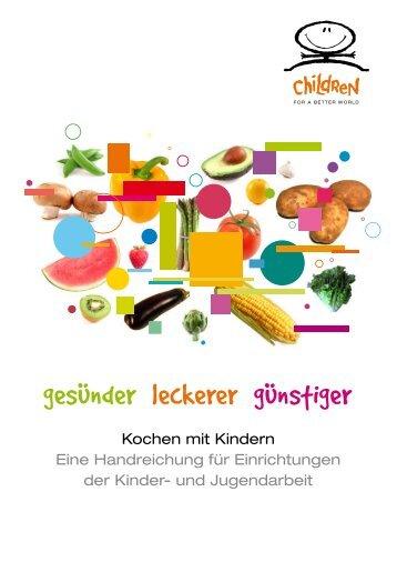 Gesünder, leckerer, günstiger - Children for a better world