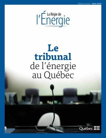Rapport annuel 2012-2013 - Régie de l'énergie