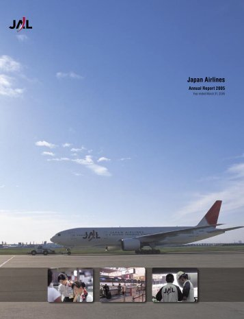 Annual Report 2005 (60 pages / 1.3MB) - JAL | JAPAN AIRLINES
