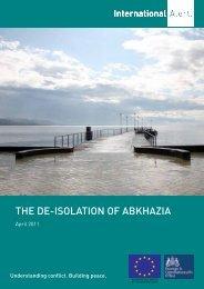 THE DE-ISOLATION OF ABKHAZIA - International Alert