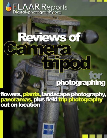 Reviews of camera tripods for photographing flowers plants - Digital ...