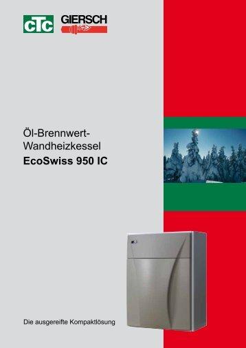 Öl-Brennwert- Wandheizkessel EcoSwiss 950 IC - CTC Giersch AG
