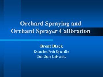 Orchard Sprayer Calibration - Utah Pests - Utah State University